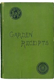 Garden Receipts by Charles W Quin