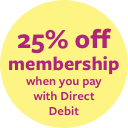 25% off membership when you pay with Direct Debit