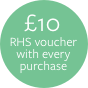 £10 RHS voucher with every purchase